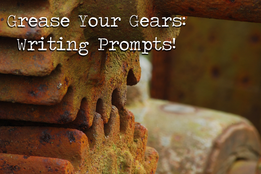 Grease your gears with these writing prompts!